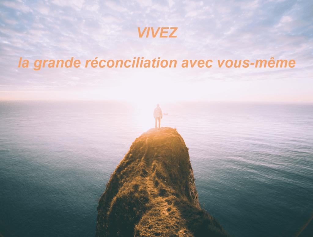 La Grande Réconciliation avec Soi - Conscience & Energie 4
